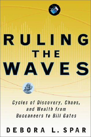 9780151005093: Ruling the Waves: Cycles of Discovery, Chaos, and Wealth from the Compass to the Internet