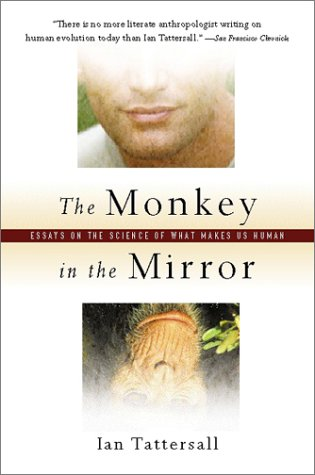 9780151005208: The Monkey in the Mirror: Essays on Science and What Makes Us Human