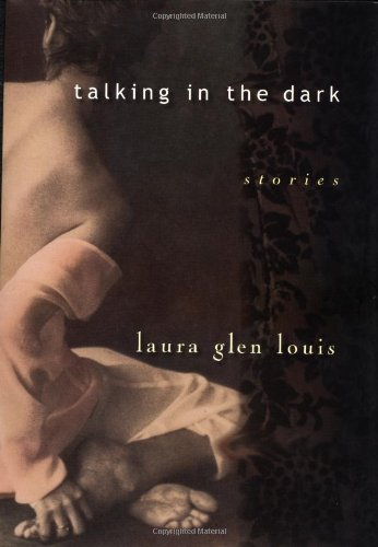 Talking in the Dark (Signed First Edition): Laura Glen Louis.