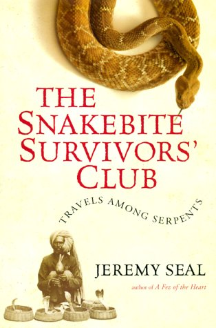 9780151005352: The Snakebite Survivors' Club: Travels Among Serpents