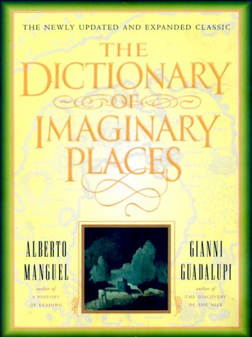 9780151005413: The Dictionary of Imaginary Places: The Newly Updated and Expanded Classic