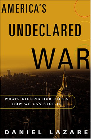 9780151005529: America's Undeclared War: What's Killing Our Cities and How We Can Stop It