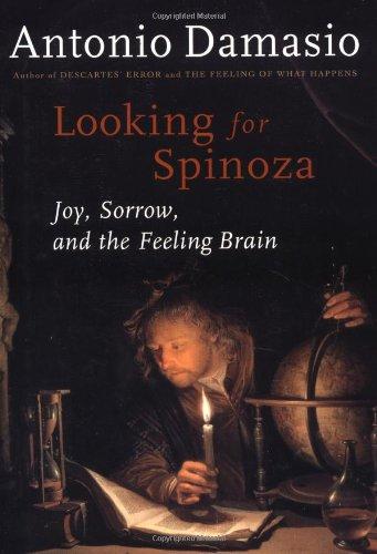 9780151005574: Looking for Spinoza: Joy, Sorrow and the Human Brain