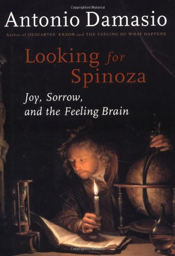 9780151005574: Looking for Spinoza: Joy, Sorrow, and the Feeling Brain