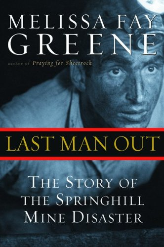 9780151005598: Last Man Out: The Story of the Springhill Mine Disaster