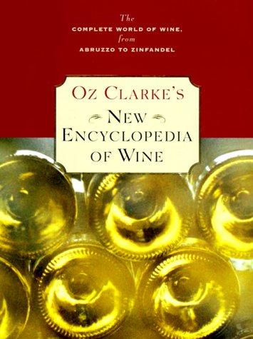 9780151005659: Oz Clarke's New Encyclopedia of Wine (Oz Clarke's Wine Companions)