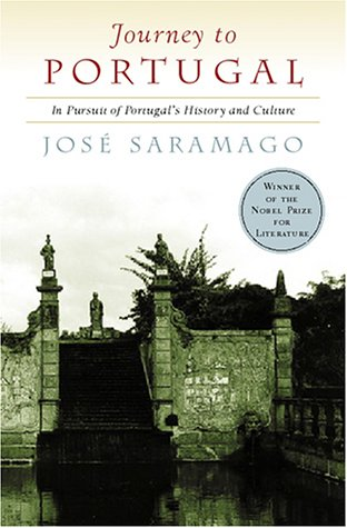 JOURNEY TO PORTUGAL: IN PURSUIT OF PORTUGAL'S HISTORY AND CULTURE: Saramago, Jose