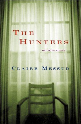 9780151005888: The Hunters: Two Short Novels
