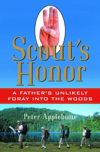 9780151005925: Scout's Honor: A Father's Unlikely Foray Into the Woods