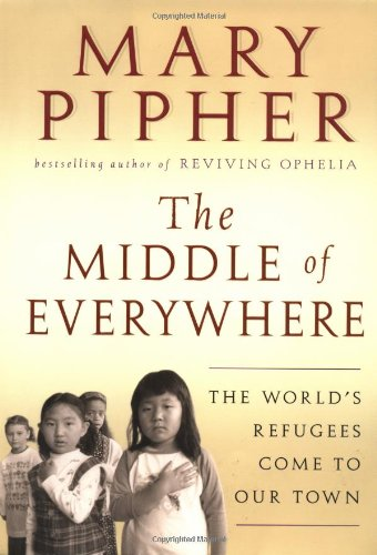 9780151006007: The Middle of Everywhere: The World's Refugees Come to Our Town