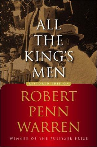 All the King's Men: Warren, Robert Penn