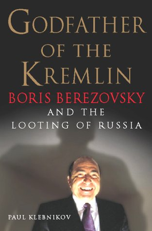 9780151006212: Godfather of the Kremlin: Boris Berezovsky and the Looting of Russia