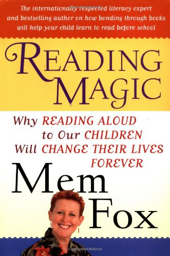 9780151006243: Reading Magic: Why Reading Aloud to Our Children Will Change Their Lives Forever (Harvest Original)
