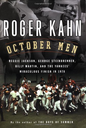 9780151006281: October Men: Reggie Jackson, George Steinbrenner, Billy Martin, and the Yankees' Miraculous Finish in 1978