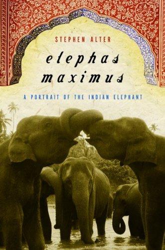 9780151006465: Elephas Maximus: A Portrait of the Indian Elephant