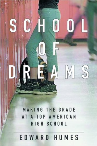 School of Dreams: Making the Grade at a Top American High School (0151007039) by Edward Humes