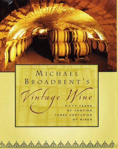 9780151007042: Michael Broadbent's Vintage Wine