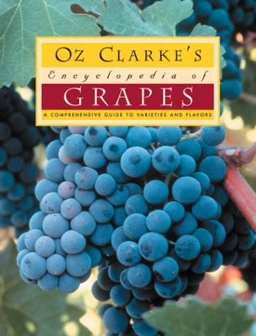 9780151007141: Oz Clarke's Encyclopedia of Grapes