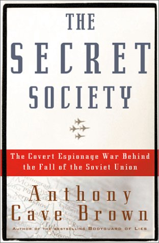 9780151007929: The Secret Society: The Covert Espionage War Behind the Fall of the Soviet Union