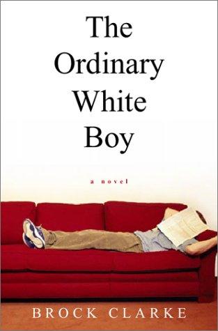 9780151008100: The Ordinary White Boy