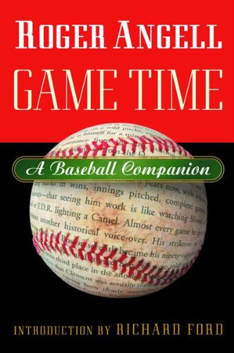 9780151008247: Game Time: A Baseball Companion