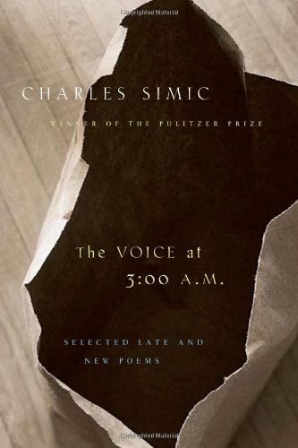 Voice at 3:00 A. M. : Selected: Simic, Charles