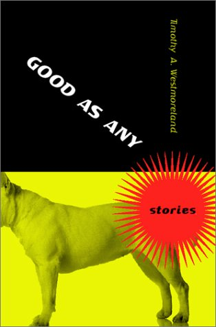 Good As Any: Stories (Signed): Westmoreland, Timothy A.
