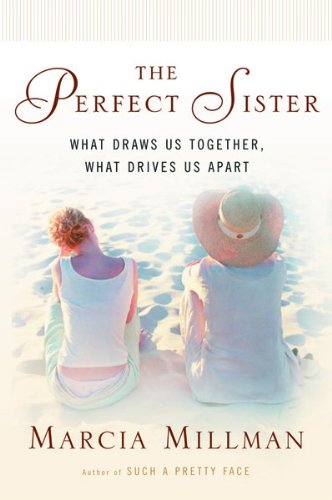 9780151008957: The Perfect Sister: What Draws Us Together, What Drives Us Apart