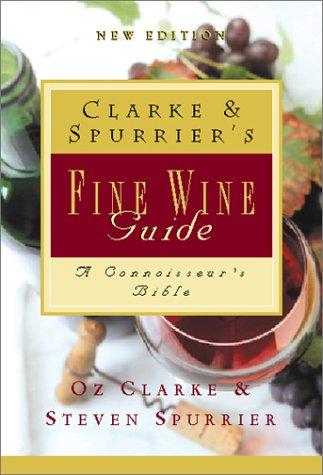 9780151009183: Clarke & Spurrier's Fine Wine Guide