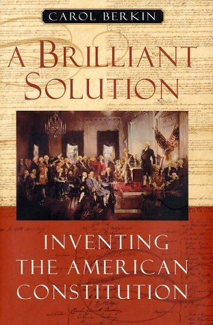 9780151009480: A Brilliant Solution: Inventing the American Constitution