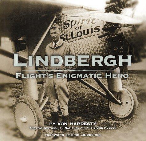 LINDBERGH: FLIGHT'S ENIGMATIC HERO: Hardesty, Von