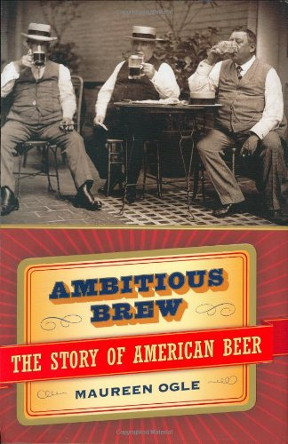 9780151010127: Ambitious Brew : The Story of American Beer
