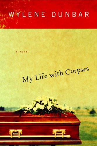 9780151010158: My Life with Corpses
