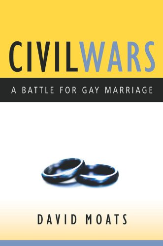 Civil Wars: The Battle for Gay Marriage: Moats, David