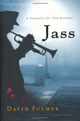 Jass (Valentin St. Cyr Mysteries): Fulmer, David