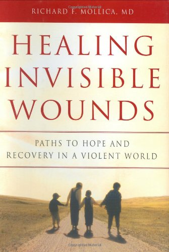 9780151010363: Healing Invisible Wounds: Paths to Hope And Recovery in a Violent World