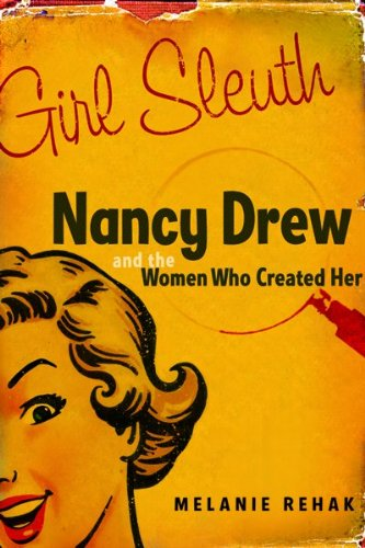 9780151010417: Girl Sleuth: Nancy Drew and the Women Who Created Her