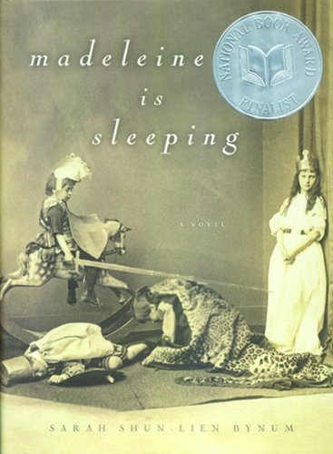 Madeleine is Sleeping (Signed First Edition): Sarah Shun-Lien Bynum