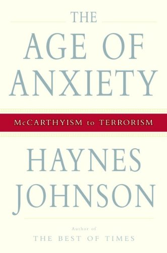 9780151010622: The Age of Anxiety: McCarthyism to Terrorism