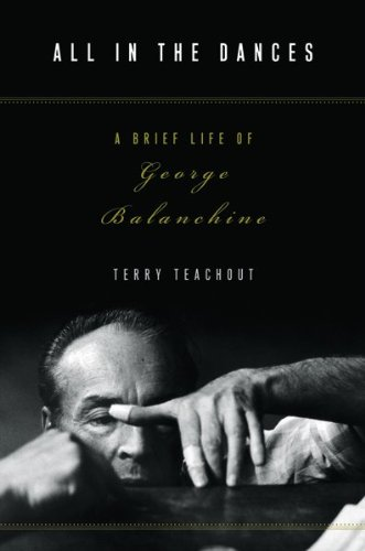 9780151010882: All in the Dances: A Brief Life of George Balanchine