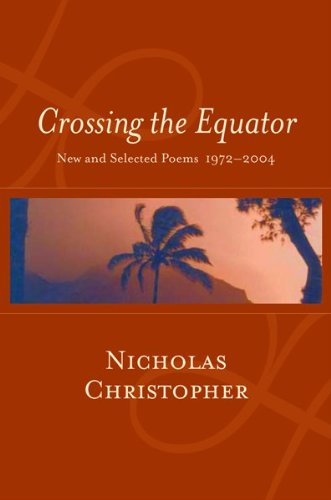 9780151010950: Crossing the Equator: New and Selected Poems 1972-2004