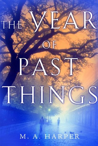9780151011162: The Year of Past Things
