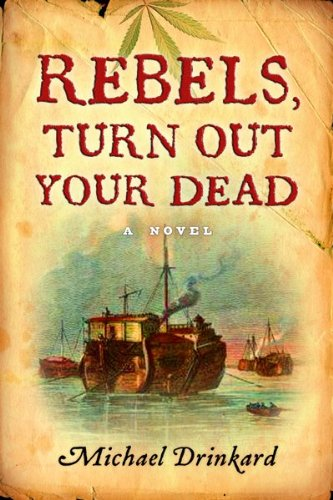 9780151011193: Rebels, Turn Out Your Dead