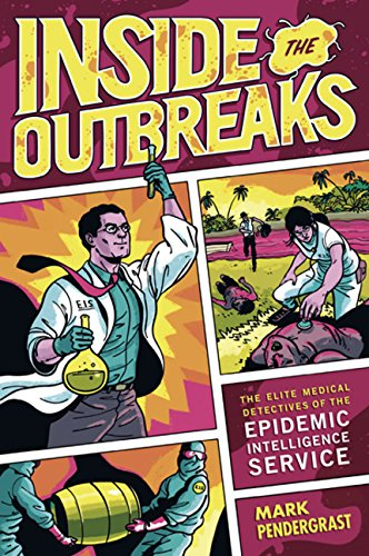 9780151011209: Inside the Outbreaks: The Elite Medical Detectives of the Epidemic Intelligence Service