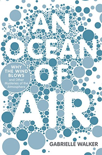 9780151011247: An Ocean of Air: Why the Wind Blows and Other Mysteries of the Atmosphere