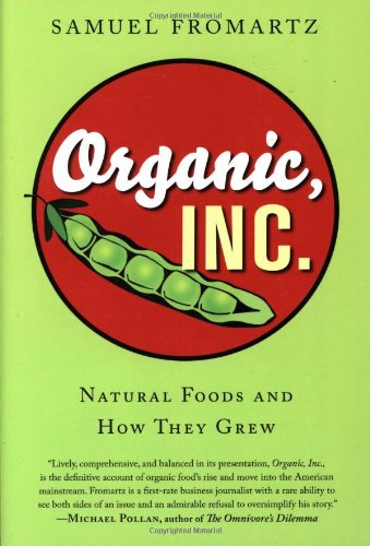 9780151011308: Organic, Inc.: Natural Foods and How They Grew