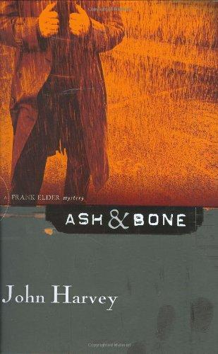 Ash & Bone: A Frank Elder Mystery: Harvey, John
