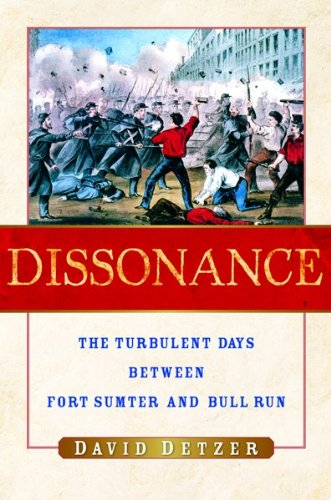 9780151011582: Dissonance: The Turbulent Days Between Fort Sumter and Bull Run
