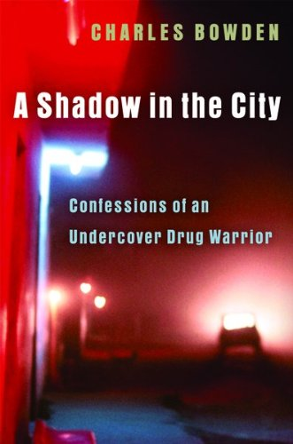9780151011834: A Shadow in the City: Confessions of an Undercover Drug Warrior