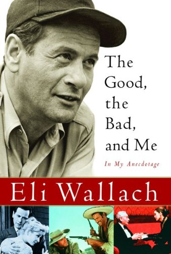 9780151011896: The Good, The Bad, And Me: In My Anecdotage